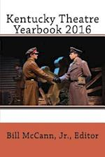 Kentucky Theatre Yearbook 2016 af William H. McCann Jr