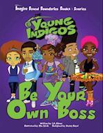 Be Your Own Boss (Imagine Beyond Boundaries Books, nr. 1)