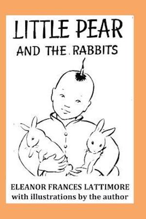 Little Pear and the Rabbits af Eleanor Frances Lattimore