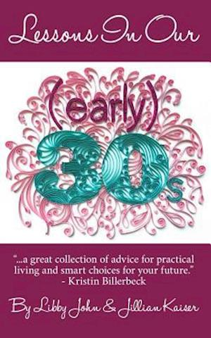 Bog, paperback Lessons in Our (Early) 30s af Jillian Kaiser, Libby John