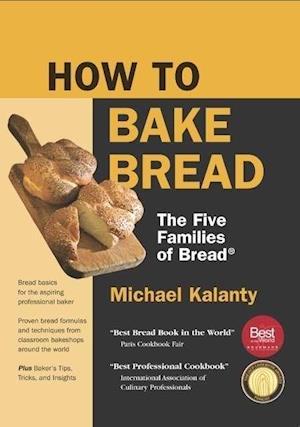 Bog, paperback How to Bake Bread af Michael Kalanty