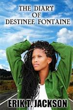 The Diary of Destinee Fontaine