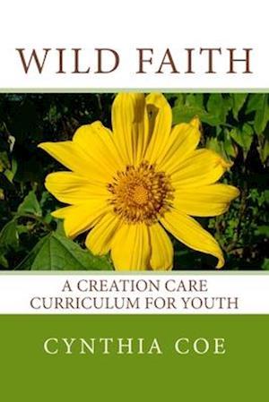 Wild Faith af Cynthia Coe