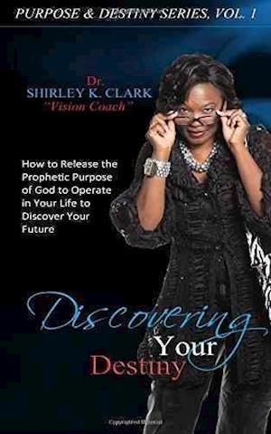 Bog, paperback Discovering Your Destiny af Dr Shirley K. Clark