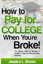 How to Pay for College When You're Broke