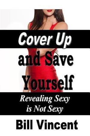 Bog, paperback Cover Up and Save Yourself af Bill Vincent