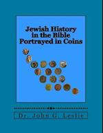 Jewish History in the Bible Portrayed in Coins af Dr John G. Leslie
