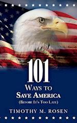 101 Ways to Save America (Before It's Too Late)