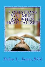 7 Questions You Must Ask When Hospitalized