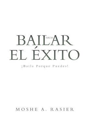 Bog, paperback Baila Hacia El Exito af Moshe a. Rasier