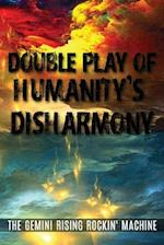 Double Play of Humanity's Disharmony