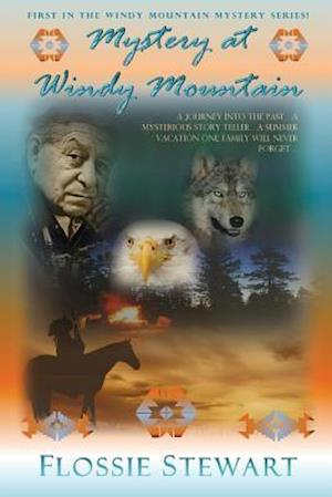 Mystery at Windy Mountain af Flossie Stewart
