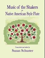Music of the Shakers for Native American Style Flute