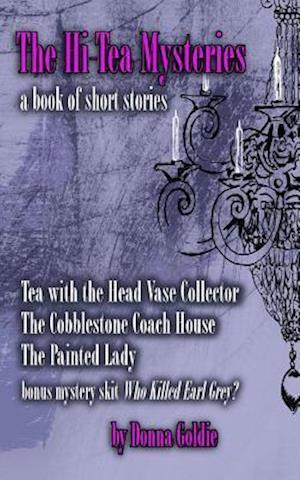 Bog, paperback The Hi-Tea Mysteries af Donna Goldie
