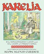 Karelia, the Songsingers' Land and the Land of Mary's Song