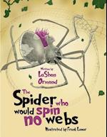 The Spider Who Would Spin No Webs
