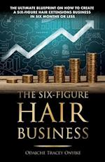 The Ultimate Blueprint on How to Create a Six-Figure Hair Extensions Business