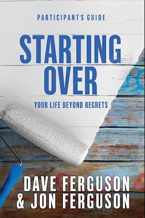Bog, paperback Starting Over Participants Guide af Dave Ferguson, Jon Ferguson