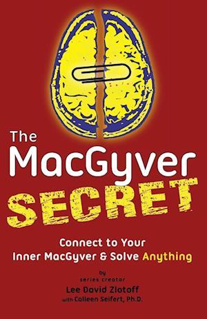 Bog, paperback The Macgyver Secret af Lee D. Zlotoff, Ph. D. Colleen Seifert