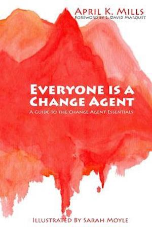 Bog, paperback Everyone Is a Change Agent af April K. Mills