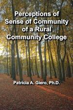 Perceptions of Sense of Community of a Rural Community College