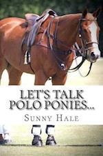 Let's Talk Polo Ponies...