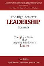 The High Achiever Leadership Formula