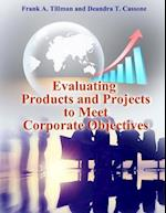 Evaluating Products and Projects to Meet Corporate Objectives