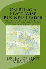 On Being a Pivot-Wise Business Leader af Dr Lance Eliot