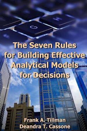Bog, paperback The Seven Rules for Building Effective Analytical Models for Decisions af Frank A. Tillman, Deandra T. Cassone