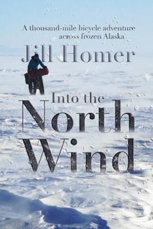 Bog, paperback Into the North Wind af Jill Homer