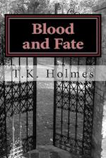 Blood and Fate