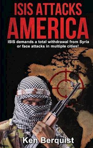 Bog, paperback Isis Attacks America af Ken Berquist