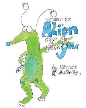 Bog, paperback What an Alien Can Do for You af Daniel Kubishta
