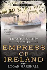Tragic Story of the Empress of Ireland af Logan Marshall