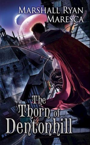 Thorn of Dentonhill af Marshall Ryan Maresca