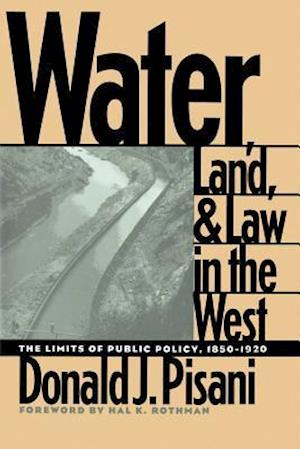 Water, Land, and Law in the West af Donald J. Pisani