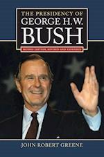 The Presidency of George H. W. Bush af John Robert Greene