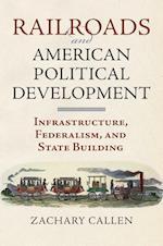 Railroads and American Political Development