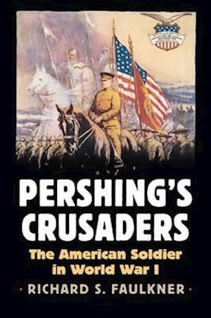 Bog, hardback Pershing's Crusaders af Richard Faulkner