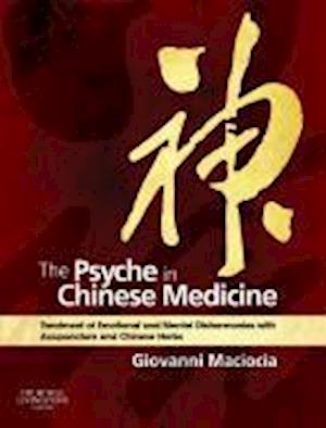 The Psyche in Chinese Medicine af Giovanni Maciocia, Michael Courtney, Richard Morris