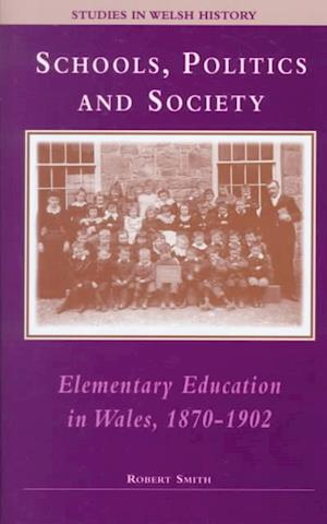 Schools, Politics and Society af Robert Smith