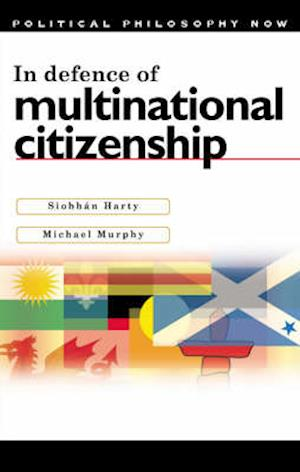 In Defence of Multinational Citizenship af Siobhan Harty, Michael Murphy