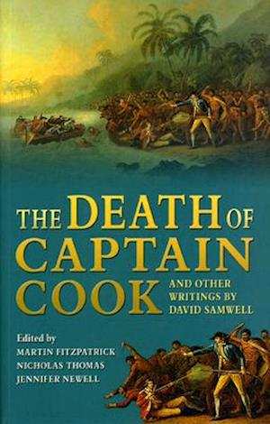 The Death of Captain Cook and Other Writings by David Samwell af Jenny Newell, Nicholas Thomas, Martin Fitzpatrick