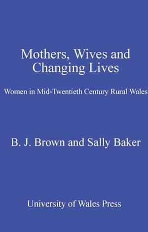Mothers, Wives and Changing Lives af Sally Baker
