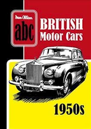 ABC British Motor Cars 1950s af Ian Allan Publishing
