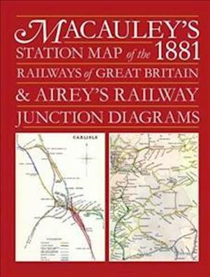 Bog, hardback Macauley's Station Map of the 1881 Railways of Great Britain and Airey's Junction Diagrams af Ian Allan Publishing
