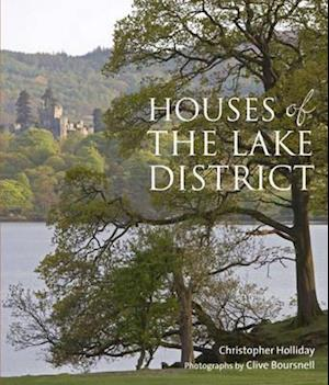 Houses of the Lake District af Christopher Holliday, Clive Boursnell