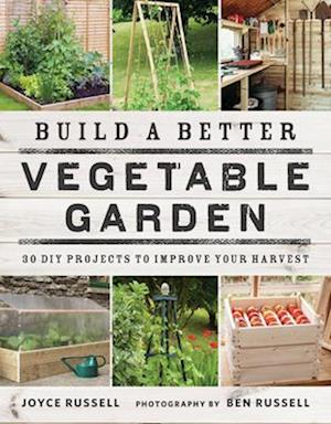 Bog, paperback Build a Better Vegetable Garden af Joyce Russell