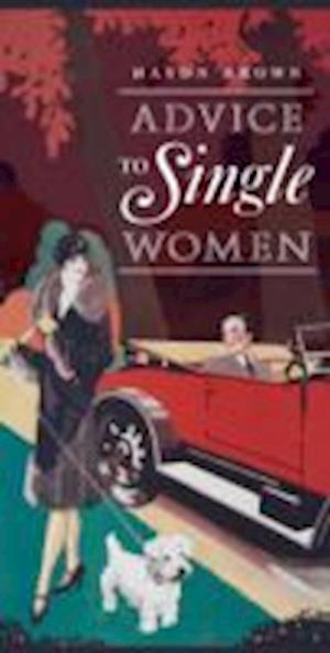 Advice to Single Women af Haydn Brown